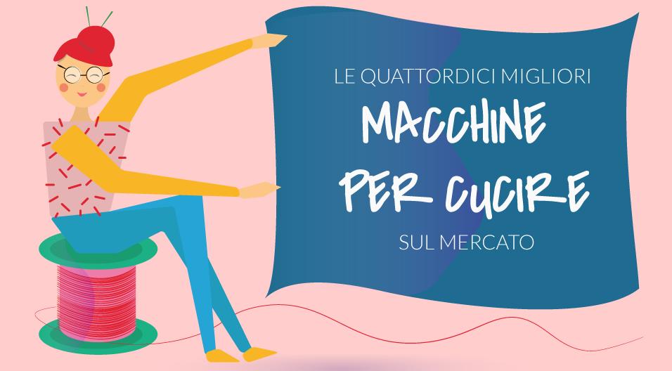 Infographic Le 14 Migliori Macchine Per Cucire Sul Mercato