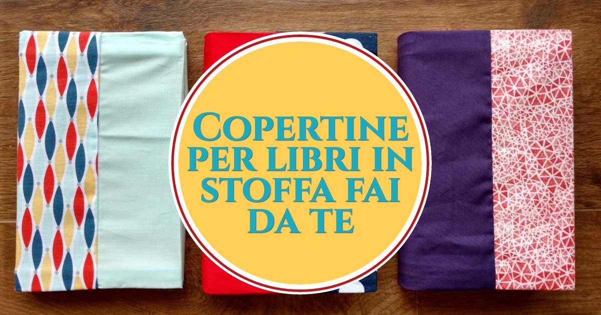 Copertine per libri in stoffa fai da te